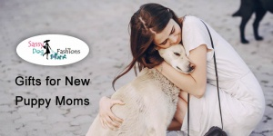 Gifts for New Puppy Moms