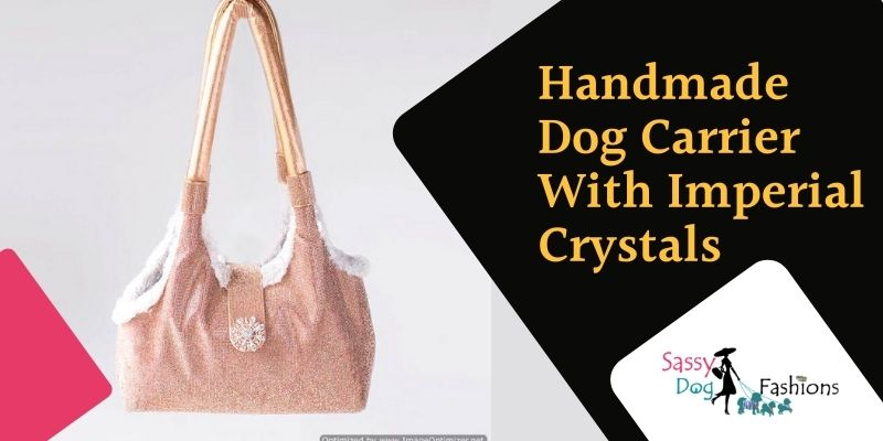 Handmade Dog Carrier With Imperial Crystals